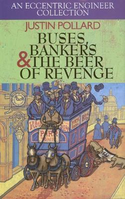 Buses, Bankers & the Beer of Revenge