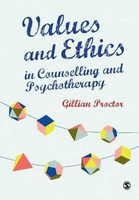 Values & Ethics in Counselling and Psychotherapy - Gillian M. Proctor