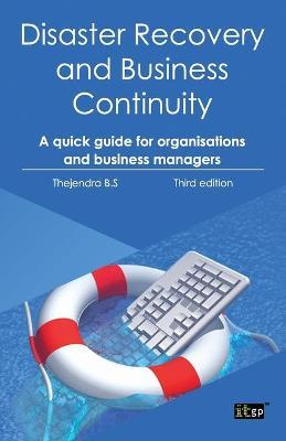 Disaster Recovery and Business Continuity: A Quick Guide for Small Organisations and Busy Executives