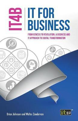 It for Business (It4b) - From Genesis to Revolution, a Business and It Approach to Digital Transformation