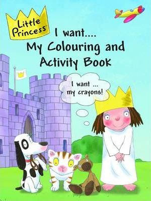 Little Princess I Want My Colouring and Activity Book