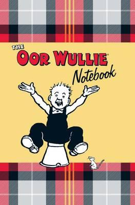 Oor Wullie Notebook : A Notebook Full of Wullie's Favourite Sayings and Iconic Pictures of Wullie Throughout