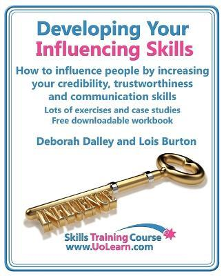 Developing Your Influencing Skills: How to Influence People by Increasing Your Credibility, Trustworthiness and Communication Skills. Cover Image