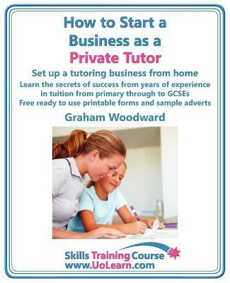 how to start a business as a private tutor set up a tutoring business from