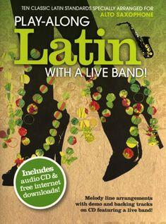 Play-along Latin with a Live Band! - Alto Saxophone