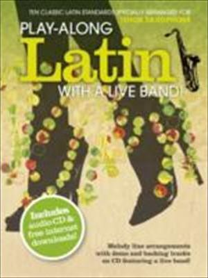 Play-Along Latin With A Live Band] - Tenor Saxophone