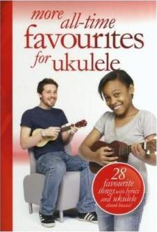More All-Time Favourites For Ukulele