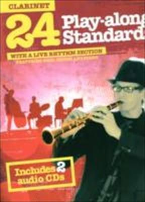 24 Play-along Standards with A Live Rhythm Section - Clarinet