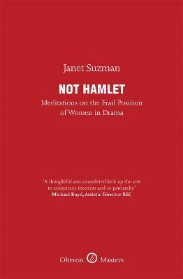 Not Hamlet, meditations on the Frail Position of Women in Drama