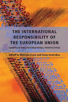 The International Responsibility of the European Union  European and International Perspectives