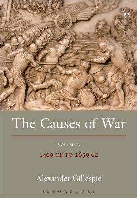 The Causes of War  Volume III 1400 CE to 1650 CE
