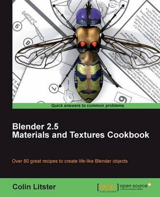 Blender 2.5 Materials and Textures Cookbook
