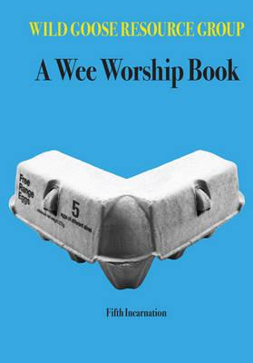 A Wee Worship Book : Fifth Incarnation