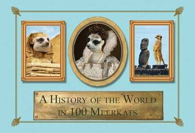 A History of the World in 100 Meerkats