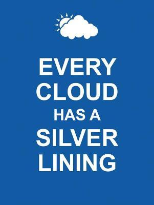 Every Cloud Has a Silver Lining Cover Image
