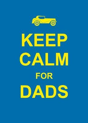 Keep Calm for Dads