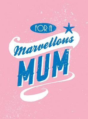 For a Marvellous Mum