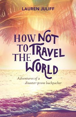 How Not to Travel the World