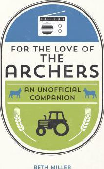For the Love of The Archers Cover Image