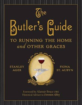 The Butler's Guide to Running the Home and Other Graces Cover Image