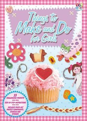 Things to Make & Do for Girls
