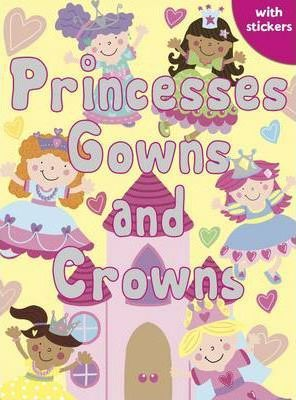 Princesses, Gowns and Crowns