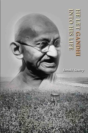 He Let Gandhi into His Life