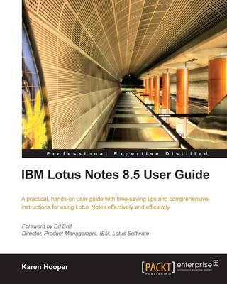 ibm lotus notes 8 5 user guide karen hooper 9781849680202 rh bookdepository com Lotus Notes Designer Lotus Notes 8.5 Install