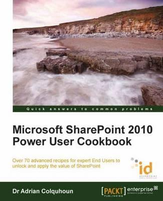 Microsoft SharePoint 2010 Power User Cookbook: SharePoint Applied
