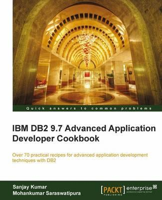 IBM DB2 9.7 Advanced Application Developer Cookbook