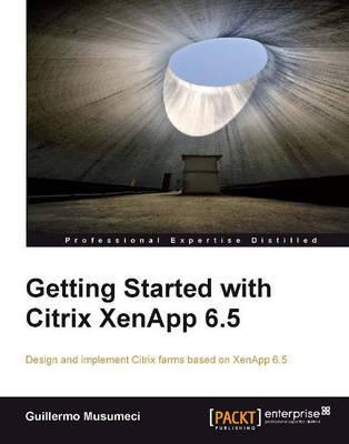 Getting Started with Citrix XenApp 6.5 Cover Image