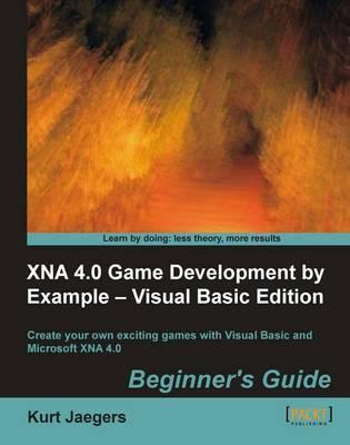XNA 4.0 Game Development by Example Beginner's Guide - Visual Basic Edition