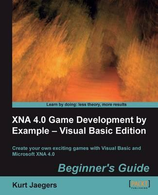 XNA 4.0 Game Development by Example: Beginner's Guide - Visual Basic Edition