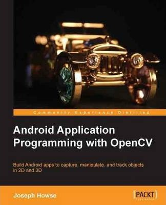 Android Application Programming with OpenCV : Joseph Howse