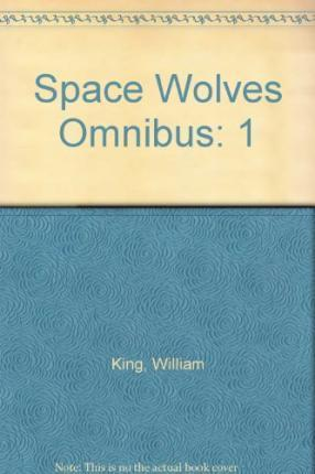 Space Wolves Omnibus: 1