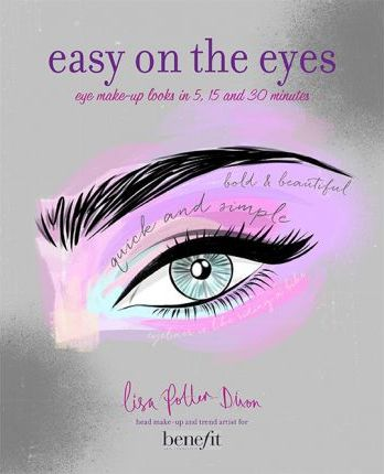 Easy on the Eyes : Eye Make-Up Looks in 5, 15 and 30 Minutes