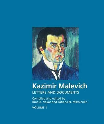 Kazimir Malevich: Letters, Documents, Memoirs, Criticism Cover Image
