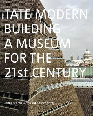 Tate Modern: Building a Museum for the C21st