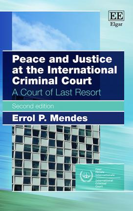 Peace and Justice at the International Criminal Court: A Court of Last Resort