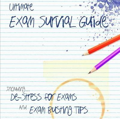 The Ultimate Exam Survival Guide