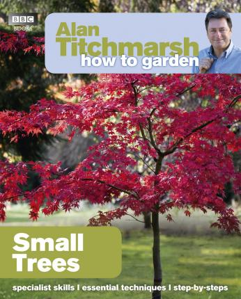 Delicieux Alan Titchmarsh How To Garden: Small Trees
