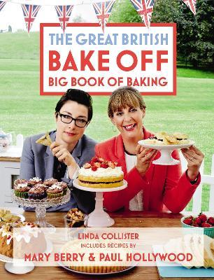 Great British Bake Off Big Book Of Baking Linda Collister