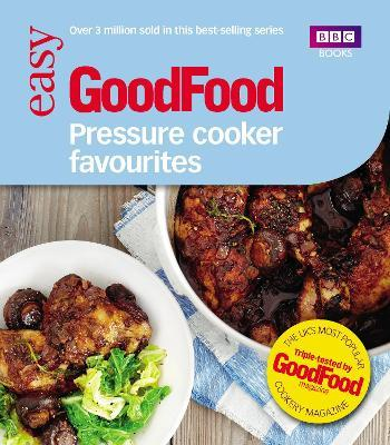 Good Food: Pressure Cooker Favourites Cover Image
