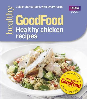 Good Food Healthy Chicken Recipes Good Food Guides 9781849907835