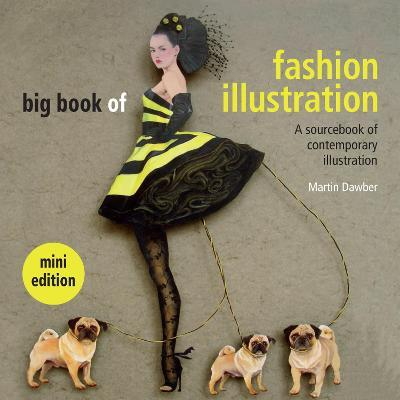 Big Book of Fashion Illustration mini edition : A sourcebook of contemporary illustration