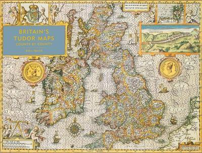 Britain's Tudor Maps : County by County