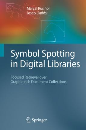 Symbol Spotting in Digital Libraries  Focused Retrieval over Graphic-rich Document Collections