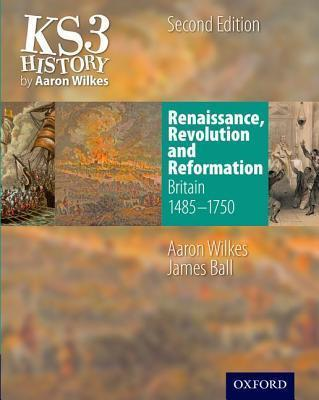 KS3 History by Aaron Wilkes: Renaissance, Revolution & Reformation Student Book (1485-1750) Cover Image
