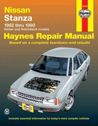 Nissan Datsun Stanza 1982 90 Sedan And Hatchback Automotive Repair Manual