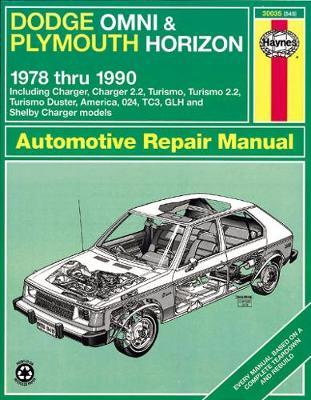 Dodge Omni and Plymouth Horizon All Models 1978-90, Including Charger and Turismo, Automotive Repair Manual